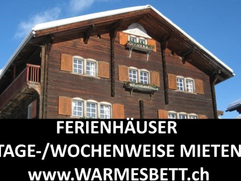 FERIENHÄUSER TAGE-/WOCHENWEISE MIETEN AUF www.WARMESBETT.ch
