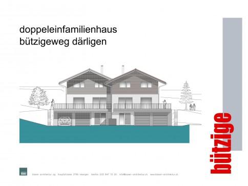 Neubau Doppeleinfamilienhaus Bützige Därligen