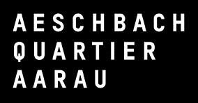 Aeschbachquartier Aarau - Vorinformationen zum Neubauprojekt